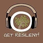 Get Resilient! Building Resilience by Hypnosis: The easy way to inner strength and emotional resilience in life   Kim Fleckenstein