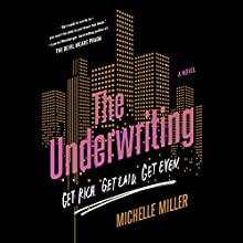 The Underwriting (       UNABRIDGED) by Michelle Miller Narrated by MacLeod Andrews, Cassandra Campbell, Mark Deakins, Lincoln Hoppe, Jorjeana Marie, full cast