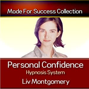 Personal Confidence Hypnosis System | [Liv Montgomery]