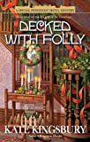 Decked with Folly: A Special Pennyfoot Hotel Mystery (0425230015) by Kingsbury, Kate.