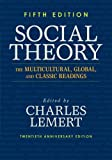 Social Theory: The Multicultural, Global, and Classic Readings (0813346681) by Lemert, Charles