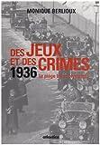 Des jeux et des crimes : 1936 Le pi�ge blanc olympique Coffret en 2 volumes