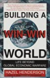 Building a Win-Win World (1881052907) by Hazel Henderson