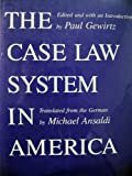 The Case Law System in America