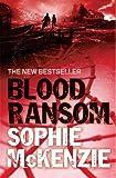 Sophie McKenzie Blood Ransom