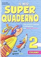 Il mio super quaderno. Italiano. Per la Scuola elementare: 2