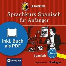 Spanisch für Anfänger (Compact Lernkrimi Sprachkurs) (       ungekürzt) von María García Fernández Gesprochen von: Fiorella Aramburu Avendaño, Olga Carrasquedo, Paulina Palomino