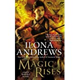 Magic Rises: A Kate Daniels Novel ~ Ilona Andrews