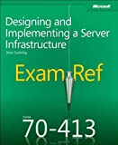 Designing and Implementing a Server: Exam Ref 70-413
