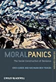 img - for Moral Panics: The Social Construction of Deviance 2nd (second) Edition by Goode, Erich, Ben-Yehuda, Nachman [2009] book / textbook / text book