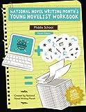 National Novel Writing Month's Young Novelist Workbook - Middle School