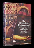 img - for The Revolution Remembered: Eyewitness Accounts of the War for Independence book / textbook / text book