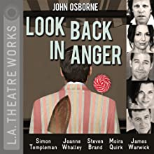 Look Back in Anger Performance by John Osborne Narrated by Steven Brand, Moira Quirk, Simon Templeman, James Warwick, Joanne Whalley