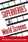img - for Superheroes on World Screens book / textbook / text book
