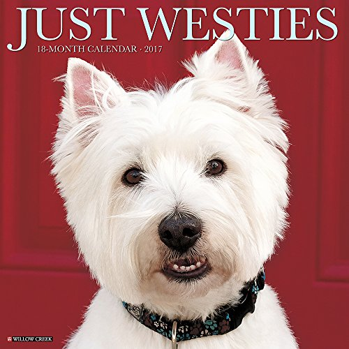 Just Westies 2017 Wall Calendar (Dog Breed Calendars)