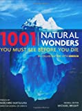 1001 Natural Wonders You Must See Before You Die