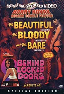 The Beautiful, the Bloody, and the Bare / Behind Locked Doors (Something Weird)
