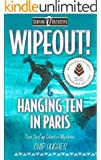 Wipeout! & Hanging Ten in Paris (Surfing Detective Mystery Series Book 2) (English Edition)