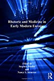 img - for Rhetoric and Medicine in Early Modern Europe (Literary and Scientific Cultures of Early Modernity) book / textbook / text book