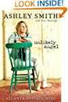 Unlikely Angel: The Untold Story of t...