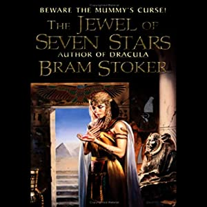 The Jewel of Seven Stars | [Bram Stoker]