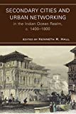 img - for Secondary Cities and Urban Networking in the Indian Ocean Realm, c. 1400-1800 (Comparative Urban Studies) book / textbook / text book