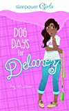 img - for Sleepover Girls: Dog Days for Delaney book / textbook / text book