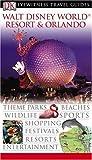 Walt Disney World Resort and Orlando (DK Eyewitness Travel Guide)