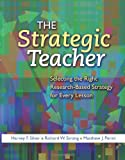 img - for The Strategic Teacher: Selecting the Right Research-Based Strategy for Every Lesson book / textbook / text book