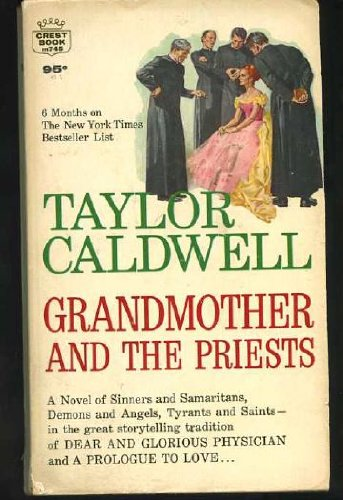 GRANDMOTHER AND THE PRIESTS., Taylor Caldwell