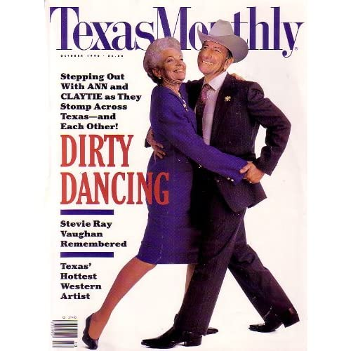 Texas Monthly Magazine - Dirty Dancing [Ann Richards - Clayton