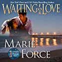 Waiting for Love: The McCarthys of Gansett Island, Book 8 (       UNABRIDGED) by Marie Force Narrated by Holly Fielding