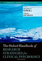 The Oxford Handbook of Research Strategies for Clinical Psychology (Oxford Library of Psychology)