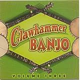 Clawhammer Banjo Volume Three