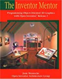 img - for The Inventor Mentor: Programming Object-Oriented 3D Graphics with Open Inventor, Release 2 book / textbook / text book