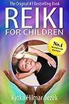 Reiki for Children The Original #1 Be...