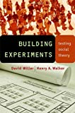Building Experiments: Testing Social Theory