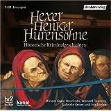 Hexer, Henker, Hurensöhne . Historische Kriminalgeschichten