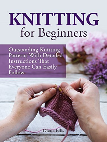 Knitting For Beginners Outstanding Knitting Patterns With Detailed