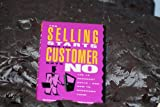 img - for The Selling Starts When the Customer Says No: The 12 Toughest Sells - And How to Overcome Them book / textbook / text book