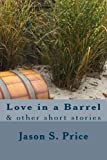 img - for Love in a Barrel: & other short stories book / textbook / text book