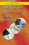 img - for The Top Ten Algorithms in Data Mining (Chapman & Hall/CRC Data Mining and Knowledge Discovery Series) book / textbook / text book
