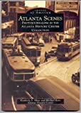 Atlanta Scenes (Images of America (Arcadia Publishing)) (0752408933) by Atlanta History Center