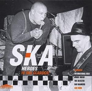 Ska Heroes: 18 SKA CLASSICS!