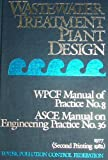 img - for Wastewater Treatment Plant Design (WPCF Manual of Practice No. 8, ASCE Manual on Engineering Practice No. 36, 2nd Printing) book / textbook / text book