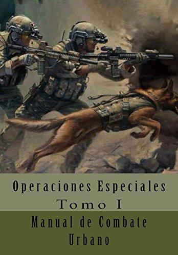 Manual de Combate Urbano: Operaciones Especiales Tomo I