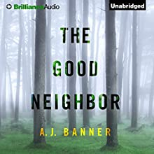 The Good Neighbor (       UNABRIDGED) by AJ Banner Narrated by Rebecca Roberts
