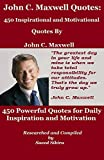 John C. Maxwell Quotes: 450 Inspirational and Motivational Quotes by John C. Maxwell