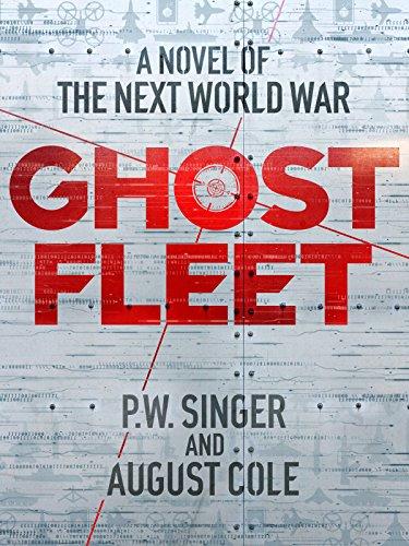Ghost Fleet: A Novel of the Next World War (English Edition)