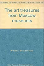 The art treasures from Moscow museums by…